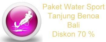 Paket Tanjung Benoa Watersport