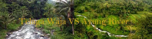 Sungai Telaga Waja vs Sungai Ayung Rafting Bali